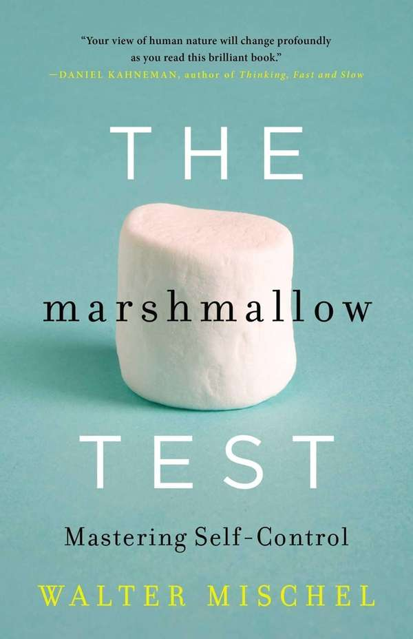 THE MARSHMALLOW TEST: Mastering Self-Control, by Walter Mischel.