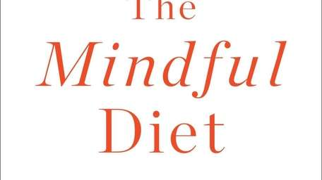 THE MINDFUL DIET: How to Transform Your Relationship