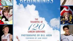 New Beginnings: The Triumphs of 120 Cancer Survivors.