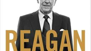 """Reagan: The Life"" by H.W. Brands (Doubleday, May"