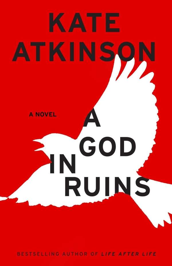 A GOD IN RUINS, by Kate Atkinson (Little,