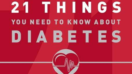 21 THINGS YOU NEED TO KNOW ABOUT DIABETES