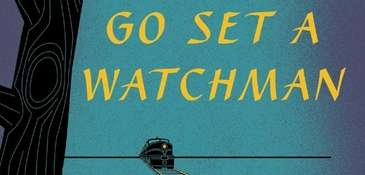 """Go Set a Watchman"" by Harper Lee: Is"