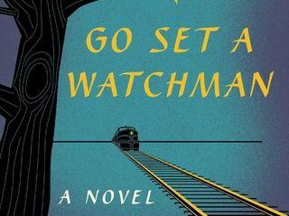 """""""Go Set a Watchman"""" by Harper Lee: Is"""