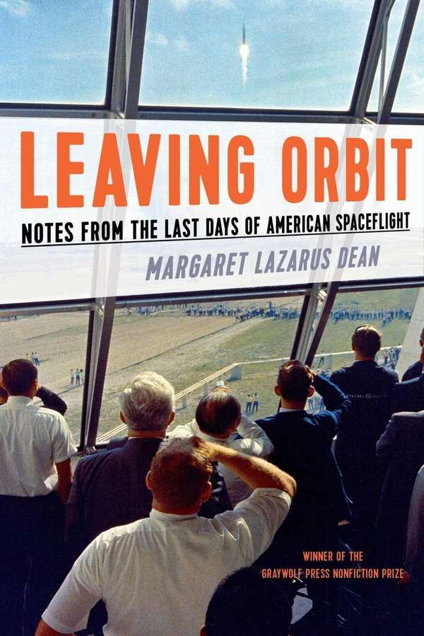 LEAVING ORBIT: Notes from the Last Days of
