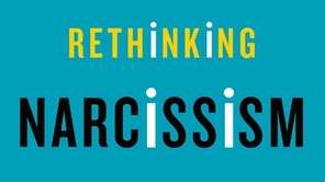Rethinking Narcissism: The Bad -- and Surprising Good