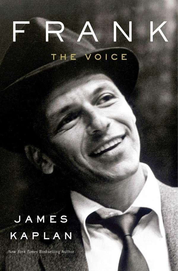FRANK: The Voice, by James Kaplan (Doubleday, Nov