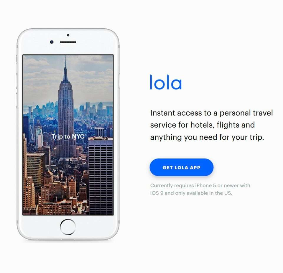 NAME Lola app, lolatravel.com WHAT IT DOES Connects