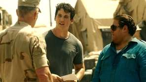 Miles Teller, center, and Jonah Hill, right, in