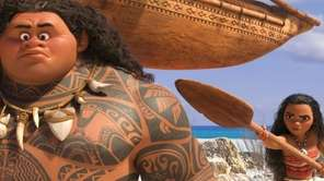 Maui (voice of Dwayne Johnson) may be a