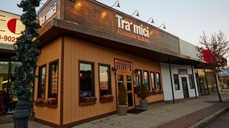 Tra'mici, an Italian restaurant in Massapequa Park, is