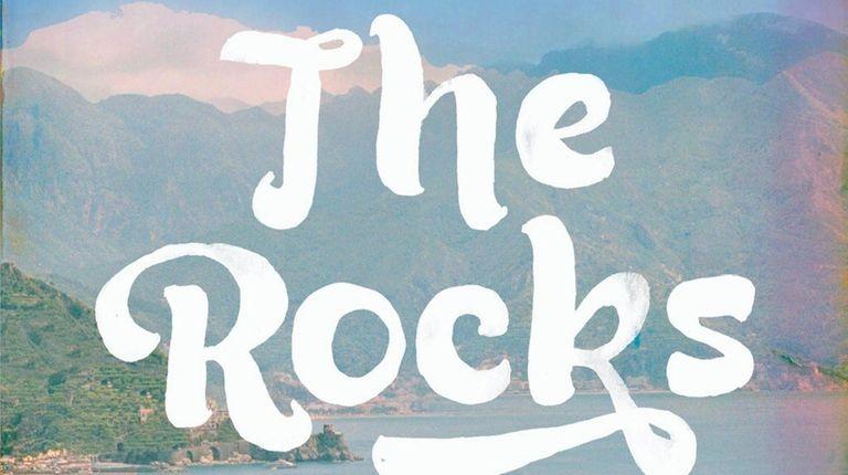 """The Rocks"" by Peter Nichols (Riverhead)"