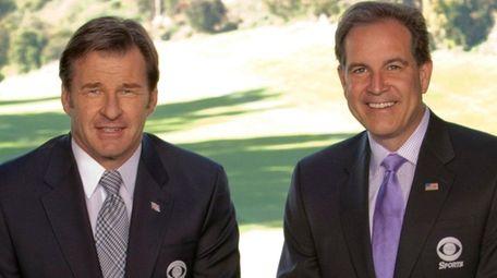 Nick Faldo, left, and Jim Nantz of CBS