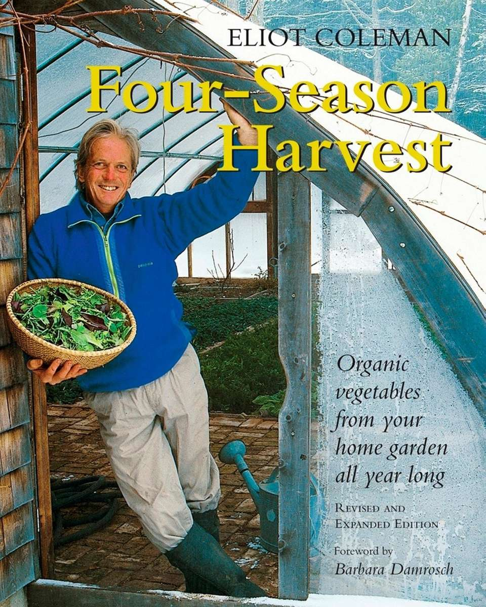 Four-Season Harvest: Organic Vegetables from Your Home Garden