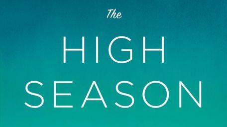 """The High Season"" by Judy Blundell (Random House,"