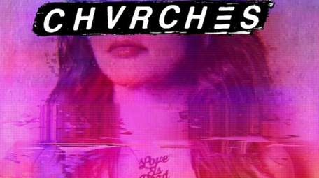 "Chvrches' ""Love Is Dead"" is on Glassnote Records."