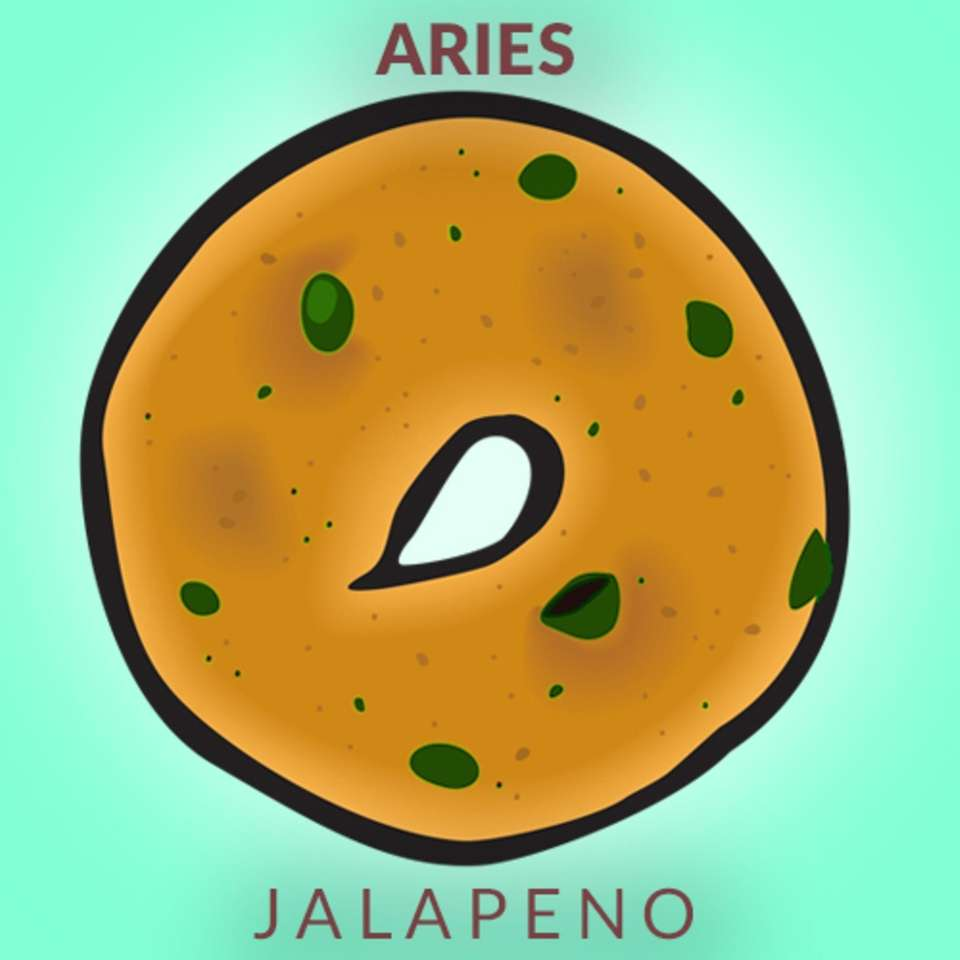 Aries are passionate, so a jalapeño bagel has