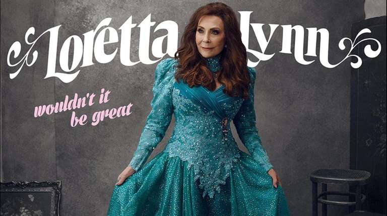 "Loretta Lynn's lastest is ""Wouldn't It Be Great."""
