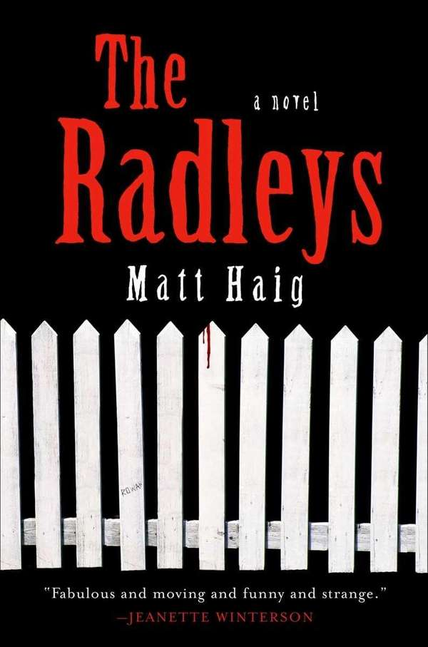 THE RADLEYS, by Matt Haig (Free Press, Jan