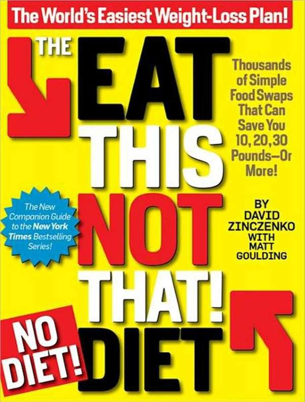 The Eat This, Not That! No-Diet Diet: The