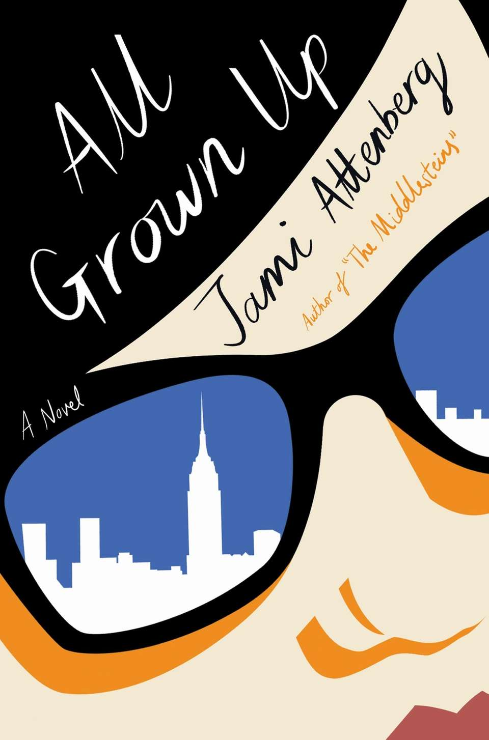 """All Grown Up"" by Jami Attenberg (Houghton Mifflin"