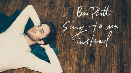 """Ben Platt's """"Sing to Me Instead"""" on Atlantic"""