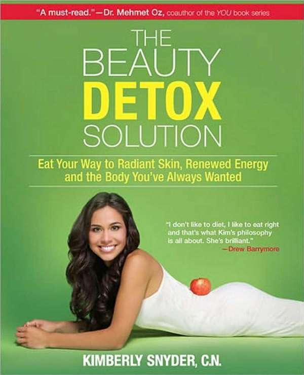 The Beauty Detox Solution: Eat Your Way to