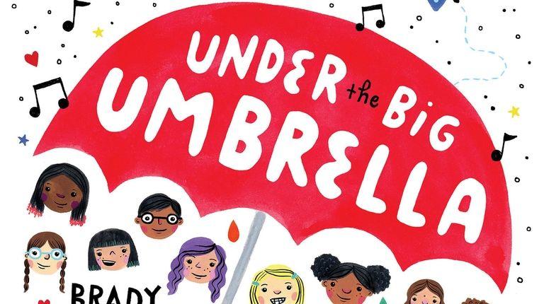 "Brady Rymer's new ""Under the Big Umbrella"