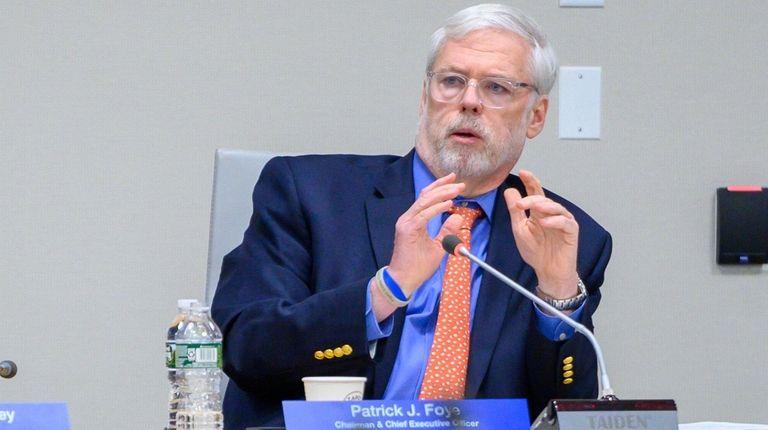 Patrick Foye, chairman of the MTA Board, said