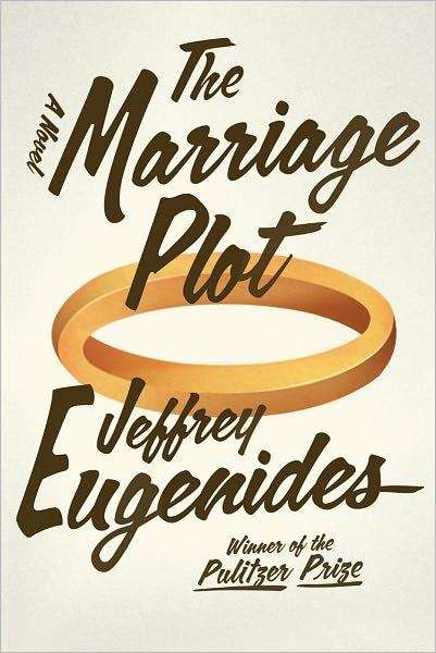 THE MARRIAGE PLOT, by Jeffrey Eugenides (Farrar, Straus