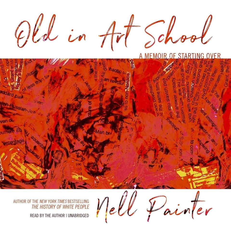 """Old in Art School"" by Nell Painter (Blackstone"