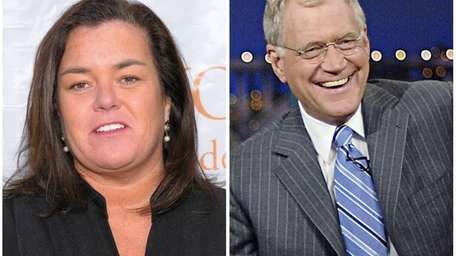 Rosie O'Donnell and David Letterman.