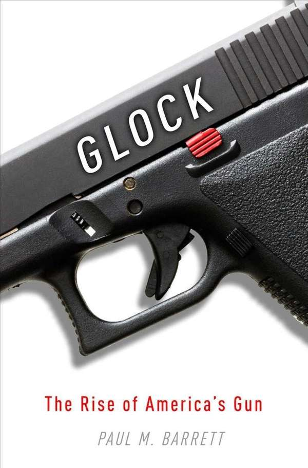 quot;Glock: The Rise of America's Gun,quot; by Paul