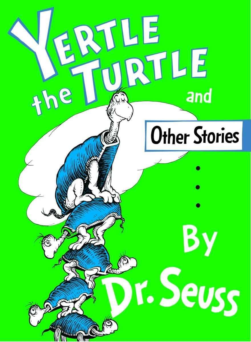 """Yertle the Turtle and Other Stories,"" Dr. Seuss"