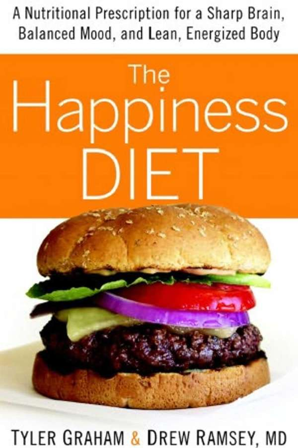 THE HAPPINESS DIET: A Nutritional Prescription for a
