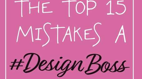 """The Top 15 Mistakes a #designboss Would Never"