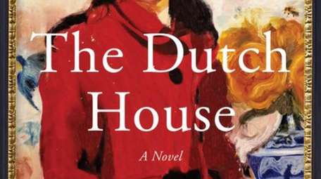 "Ann Patchett's latest novel is ""The Dutch House."""