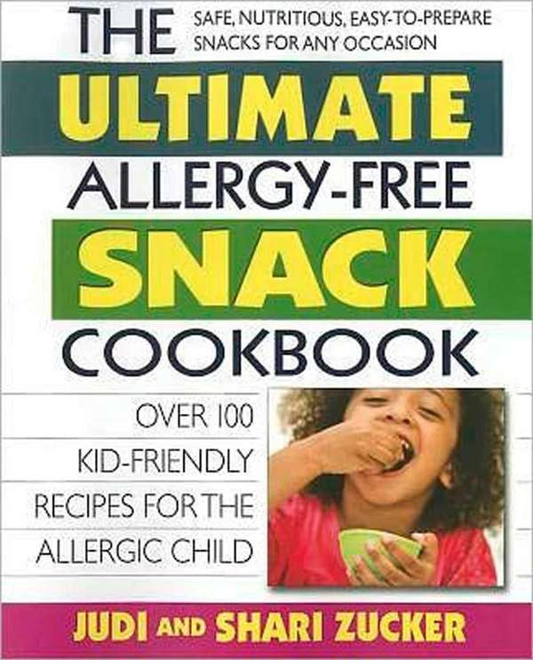 THE ULTIMATE ALLERGY-FREE SNACK COOKBOOK: Over 100 Kid-Friendly
