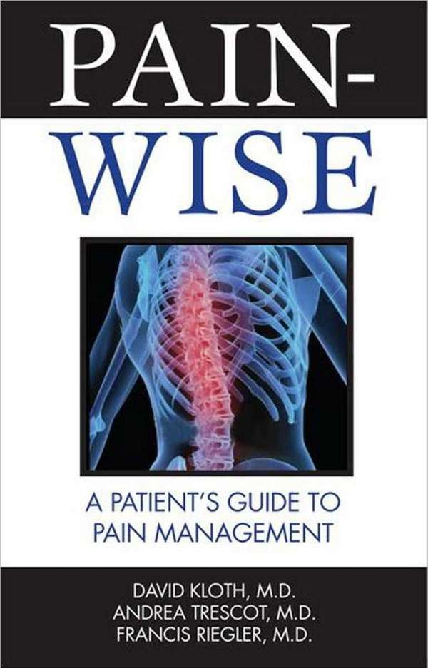 PAIN-WISE: A Patient's Guide to Pain Management, by