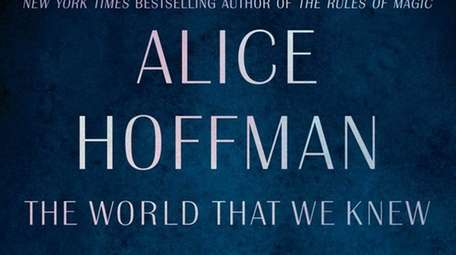 """The World That We Knew"" by Alice Hoffman"