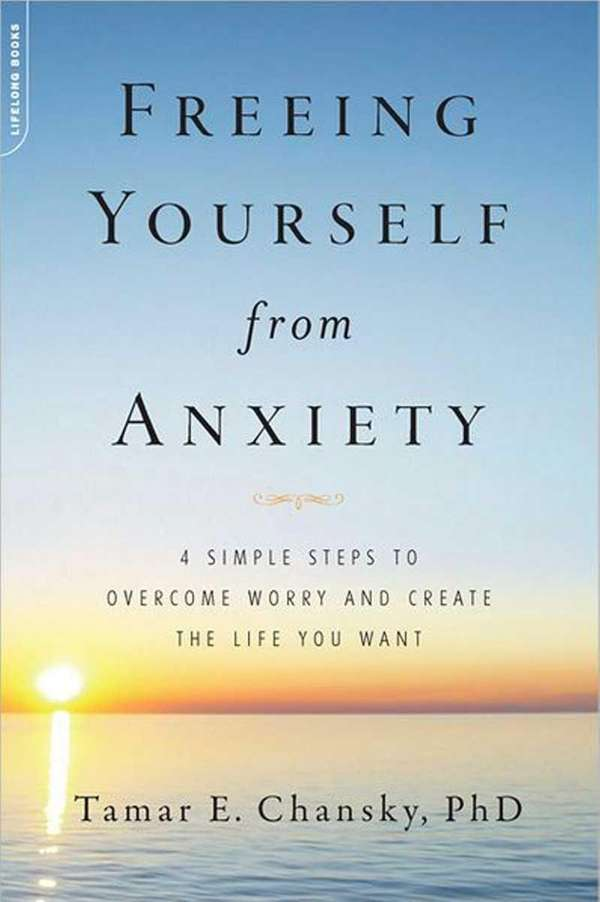 FREEING YOURSELF FROM ANXIETY: 4 Simple Steps to