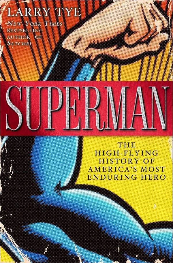"""""""Superman: The High-Flying History of America's Most Enduring"""