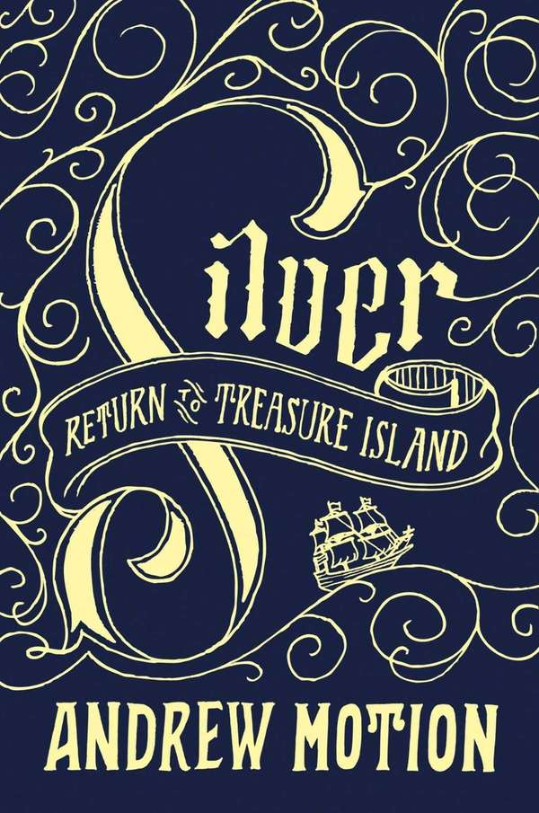 """Silver: Return to Treasure Island"" by Andrew Motion"