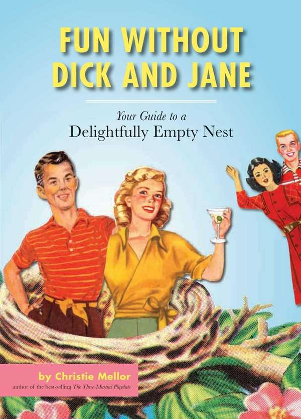 """Fun Without Dick and Jane"" advises parents on"