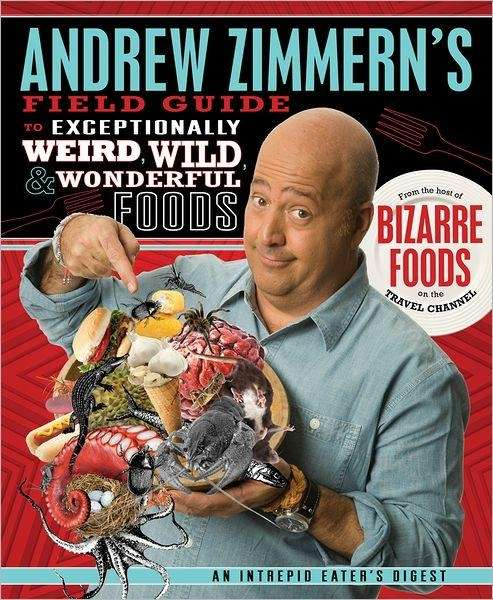 Andrew Zimmern, author of ?Andrew Zimmern's Field Guide