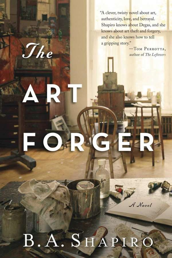 """The Art Forger"" by B.A. Shapiro (Algonquin, October"