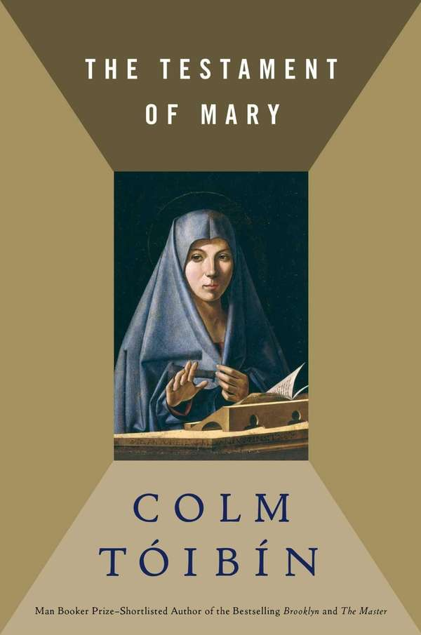 """The Testament of Mary"" by Colm Toibin (Scribner,"