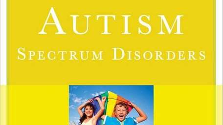 Autism Spectrum Disorders: What Every Parent Needs to