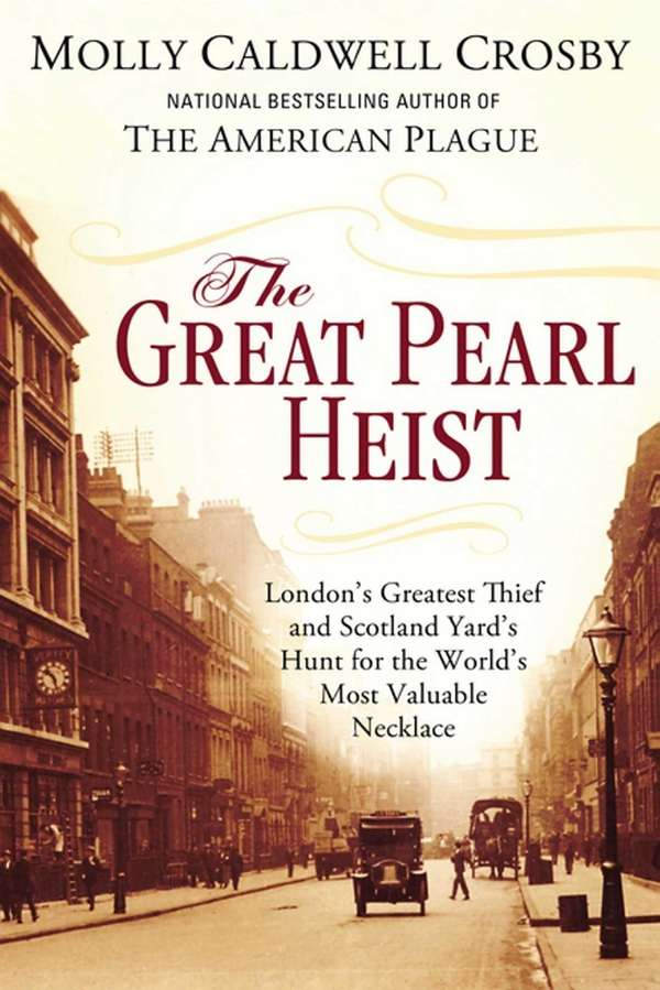 """""""The Great Pearl Heist: London's Greatest Thief and"""