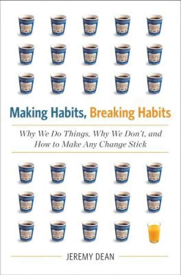"""MAKING HABITS, BREAKING HABITS: Why We Do Things,"